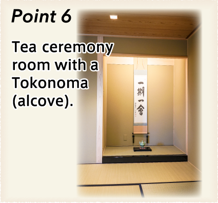 Nagomi:Nagomi's Special, Point 6: Tea room with a Tokonoma (alcove).